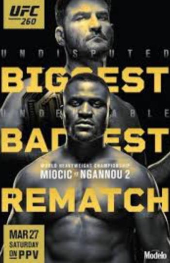 UFC 260 MIOCIC VS. NGANNOU 2